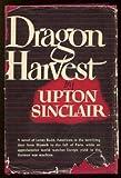 Dragon Harvest (Lanny Budd Series)