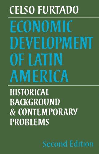 Economic Development of Latin America: Historical Background and Contemporary Problems (Cambridge Latin American Studies