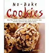 [ NO-BAKE COOKIES: MORE THAN 150 FUN, EASY & DELICIOUS RECIPES FOR COOKIES, BARS, AND OTHER COOL TREATS MADE WITHOUT BAKING ] BY Saulsbury, Camilla V. ( Author ) [ 2006 ] Paperback