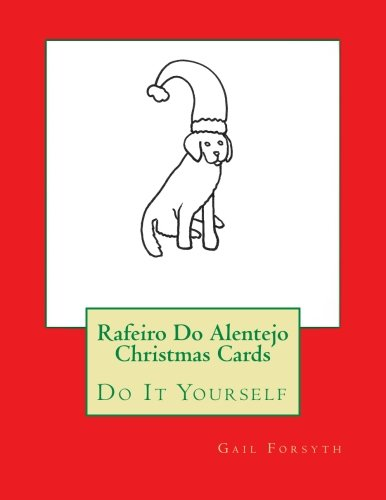 Download Rafeiro Do Alentejo Christmas Cards: Do It Yourself ebook