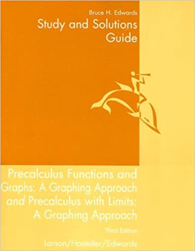 Precalculus Functions and Graphs: A Graphing Approach ...