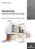 SketchUp: Applicazioni per architettura e design