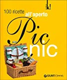 Picnic. 100 ricette all'aperto. Ediz. illustrata