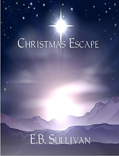 Christmas Escape by [Sullivan, E.B.]