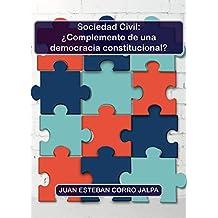 Sociedad Civil: ¿Complemento de una Democracia Constitucional? (Spanish Edition)
