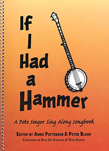 If I Had a Hammer: A Pete Seeger Sing-Along Songbook