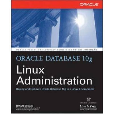 Oracle Database 10g Linux Administration (Oracle Press) [Paperback]