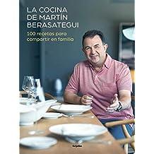La cocina de Martín Berasategui: 100 recetas para compartir en familia (Spanish Edition)