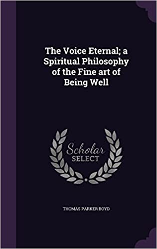 Book The Voice Eternal; A Spiritual Philosophy of the Fine Art of Being Well