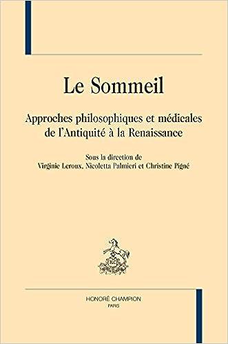 Lire en ligne LE SOMMEIL. Approches philosophiques et médicales de l'Antiquité à la Renaissance. pdf