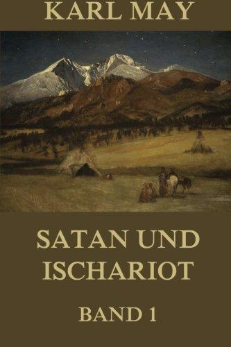 Download Satan und Ischariot, Band 1: Neue deutsche Rechtschreibung (German Edition) PDF