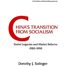 China's Transition from Socialism?: Statist Legacies and Market Reforms, 1980-90: Statist Legacies and Market Reforms, 1980-90 (Socialism and Social Movements)