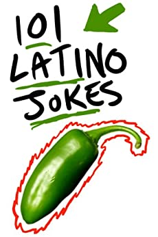 101 Latino Jokes by [101 Jokes]