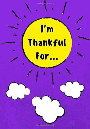 I'm Thankful For: Daily Gratitude Journal for Kids With Writing Prompts to Express Gratitude, 100 Pages, Purple (Volume 3)