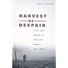 Harvest of Despair: Life and Death in Ukraine Under Nazi Rule (English Edition)