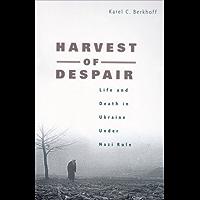 Harvest of Despair: Life and Death in Ukraine Under Nazi Rule