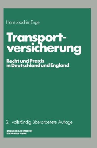Transportversicherung: Recht und Praxis in Deutschland und England (Schriftenreihe ''Die Versicherung'') (German Edition) by Gabler