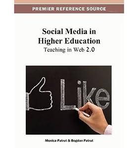 [(Social Media in Higher Education: Teaching in Web 2.0 )] [Author: Patrut] [Feb-2013]