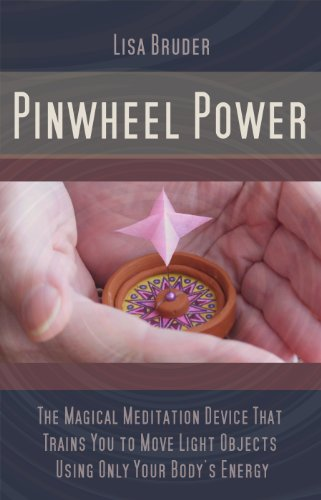 Pinwheel Power: The Magical Meditation Device That Trains You to Move Light Objects Using Only Your Body's Energy (Train Device)