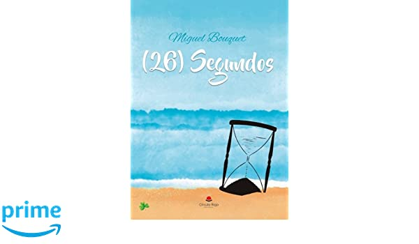 26) segundos (Spanish Edition): Miguel Bouquet ...