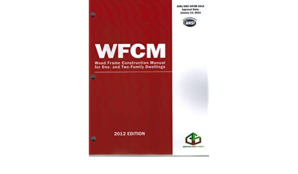 2012 wood frame construction manual for one and two family rh amazon com Wall Wood Frame Construction Details 2012 wood frame construction manual pdf