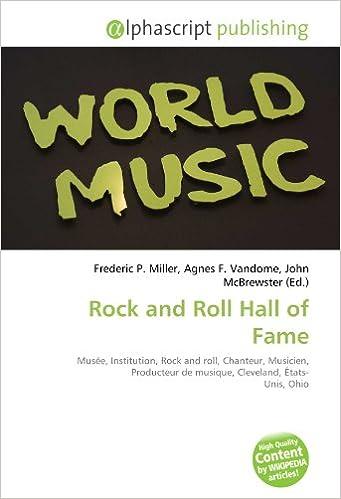 En ligne téléchargement Rock and Roll Hall of Fame: Musée, Institution, Rock and roll, Chanteur, Musicien, Producteur de musique, Cleveland, États- Unis,  Ohio epub, pdf