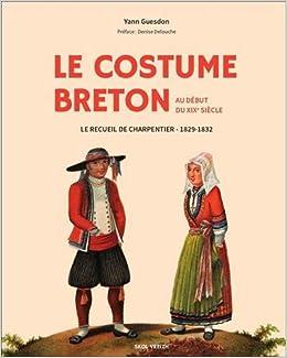 Amazon.fr , Le costume breton au début du XIXème siècle  Le