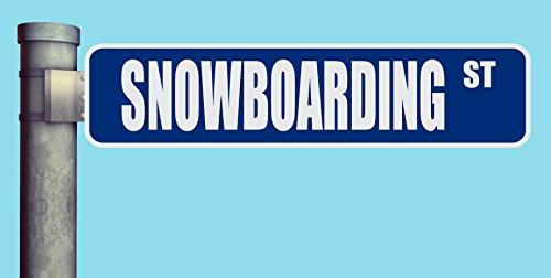 Warning Snowboarding - SNOWBOARDING ST STREET SIGN HEAVY DUTY ALUMINUM ROAD SIGN 17
