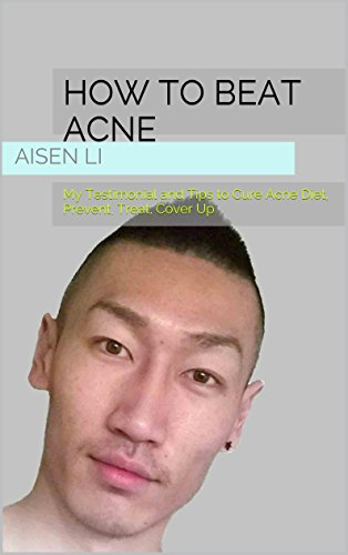 Helps Treat And Prevent Acne (How to Beat Acne: My Testimonial and Tips to Cure Acne Diet, Prevent, Treat, Cover Up)