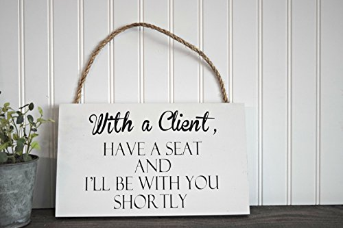 PotteLove With A Client Have A Seat And I'Ll Be With You Shortly Sign Spa Sign Treatment Sign Massage Sign Therapy SIgn by PotteLove (Image #1)