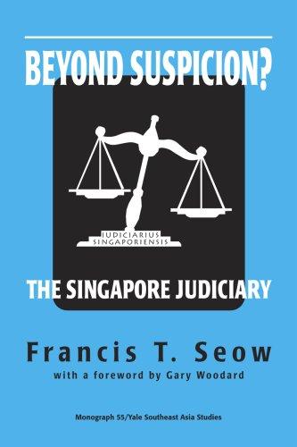 Beyond Suspicion? The Singapore Judiciary (Southeast Asia Studies Monograph Series)