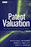 Patent Valuation, William J. Murphy and John L. Orcutt, 1118027345