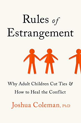Book Cover: Rules of Estrangement: Why Adult Children Cut Ties and How to Heal the Conflict