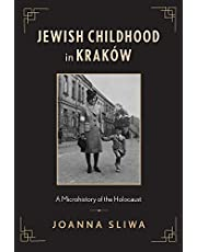 Jewish Childhood in Kraków: A Microhistory of the Holocaust