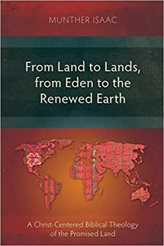 from land to lands from eden to the renewed earth a christ