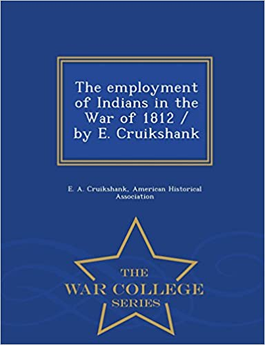 The employment of Indians in the War of 1812 / by E.