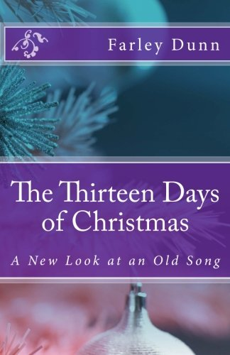 The Thirteen Days of Christmas: A New Look at an Old Song (Five Christmas Gold Rings Songs)