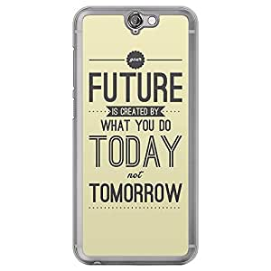 Loud Universe HTC One A9 Your Future Is Created By What You Do Today Not Tomorrow Printed Transparent Edge Case - Light Yellow