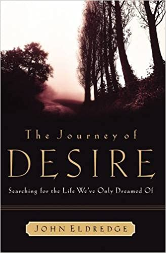 Amazon The Journey Of Desire Searching For The Life We Only