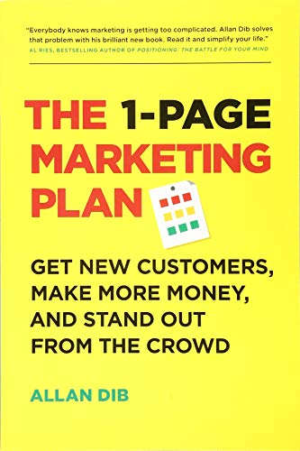 The 1-Page Marketing Plan: Get New Customers, Make More Money, And Stand out From The Crowd (Best New Start Up Business)