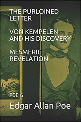 THE PURLOINED LETTER / VON KEMPELEN AND HIS DISCOVERY / MESMERIC REVELATION: POE 6: Amazon.es: Edgar Allan Poe: Libros en idiomas extranjeros