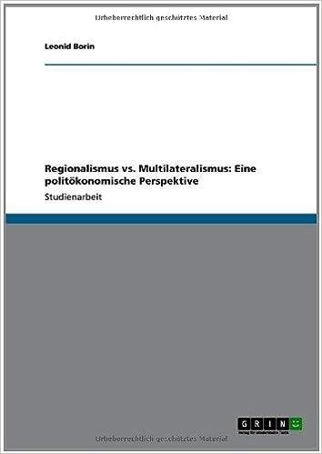 Regionalismus vs. Multilateralismus: Eine Politokonomische Perspektive