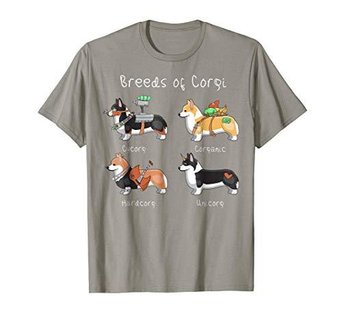 Breeds of Corgi Cycorg Corganic Hardcorg Unicorg T-Shirt