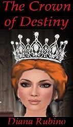 The Crown of Destiny (The Yorkist Saga Book 4)