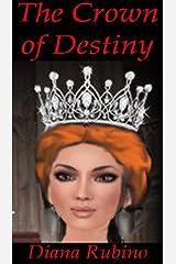 The Crown of Destiny (The Yorkist Saga Book 4) Kindle Edition