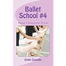 Megan's Nutcracker Prince (Ballet School Book 4)