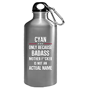 Gift For A Badass Cyan Name Cool Funny Gift - Water Bottle