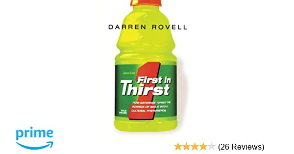 b86a6d6ff4dd2b First in Thirst  How Gatorade Turned the Science of Sweat Into a Cultural  Phenomenon Paperback – September 2