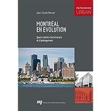 Montréal en évolution : Quatre siècles d'architecture et d'aména