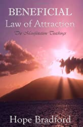 Beneficial Law of Attraction: the Manifestation Teachings (Kuan Yin Law of Attraction Techniques based on